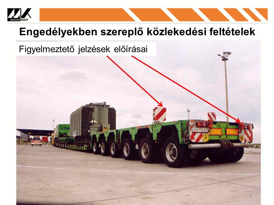 Engedélyekben szereplő közlekedési feltételek Figyelmeztető jelzések előírásai