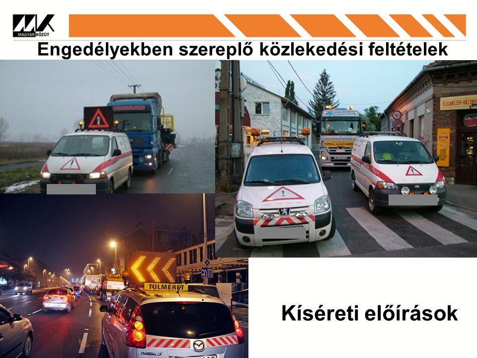 Engedélyekben szereplő közlekedési feltételek Kíséreti előírások