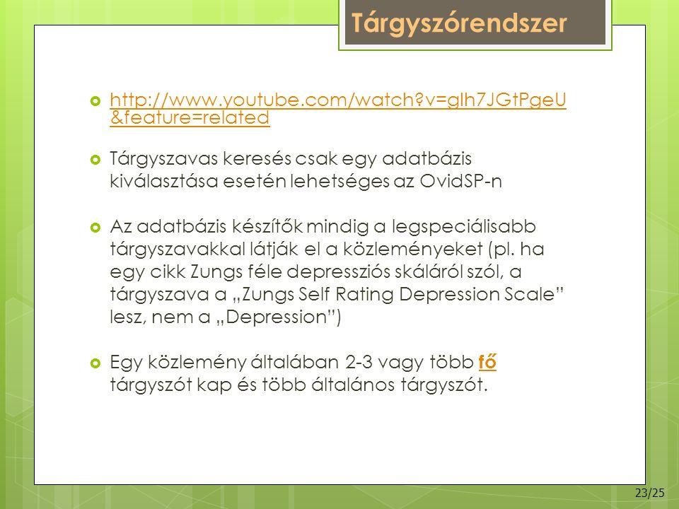 Tárgyszórendszer  http://www.youtube.com/watch?v=gIh7JGtPgeU &feature=related http://www.youtube.com/watch?v=gIh7JGtPgeU &feature=related  Tárgyszav