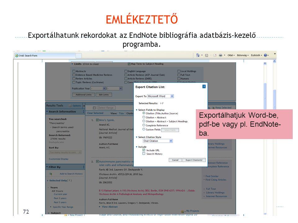 EMLÉKEZTETŐ Exportálhatunk rekordokat az EndNote bibliográfia adatbázis-kezelő programba.