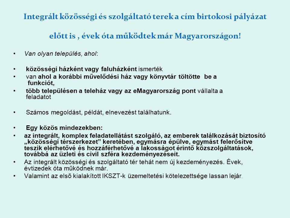 Integrált közösségi és szolgáltató terek a cím birtokosi pályázat előtt is, évek óta működtek már Magyarországon.