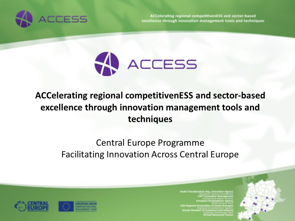 ACCelerating regional competitivenESS and sector-based excellence through innovation management tools and techniques Central Europe Programme Facilitating Innovation Across Central Europe