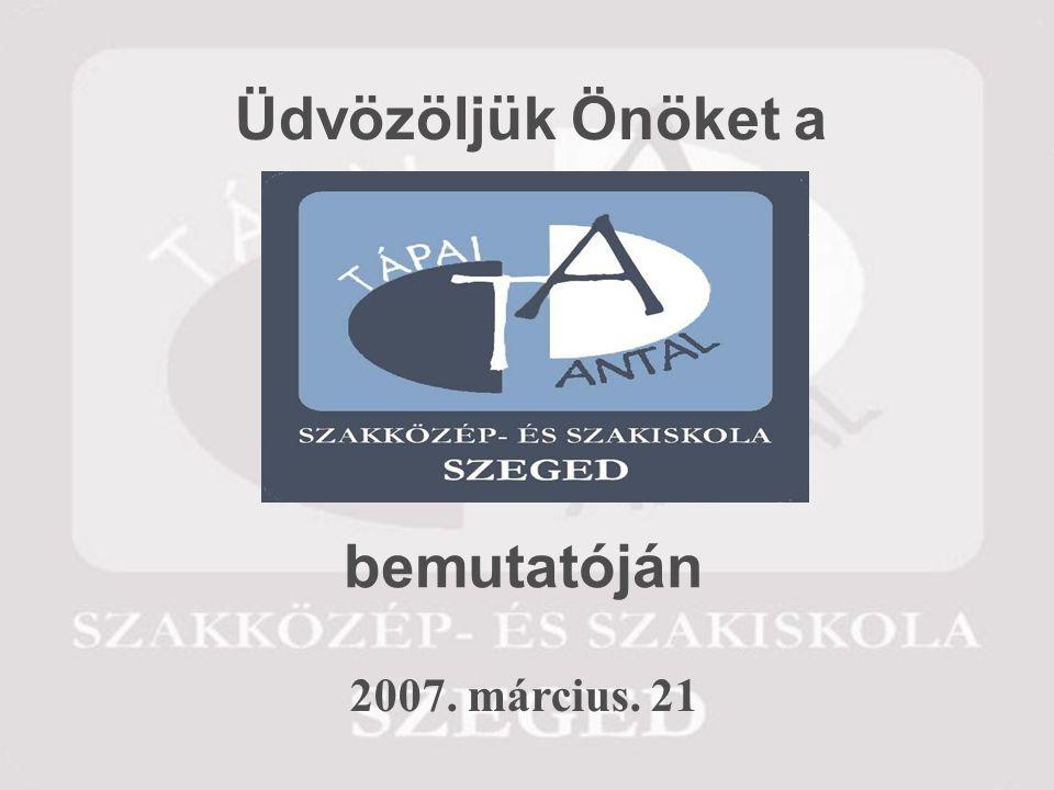 Üdvözöljük Önöket a 2007. március. 21 bemutatóján