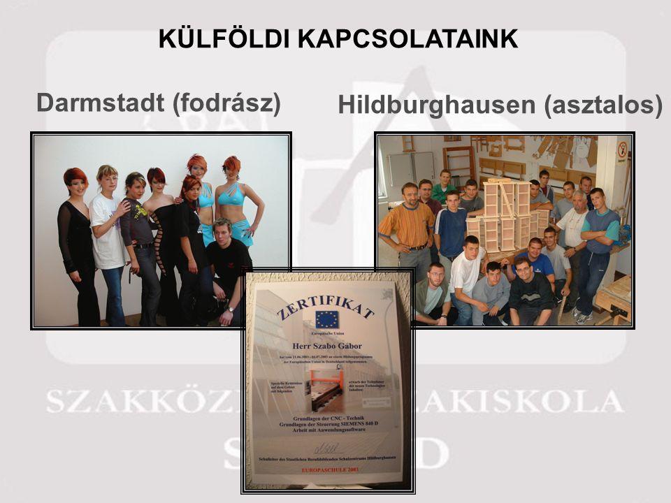 KÜLFÖLDI KAPCSOLATAINK Darmstadt (fodrász) Hildburghausen (asztalos)