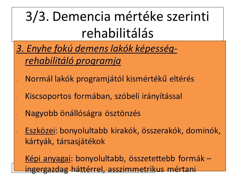 2011. 4. 4. 3/3. Demencia mértéke szerinti rehabilitálás 3.