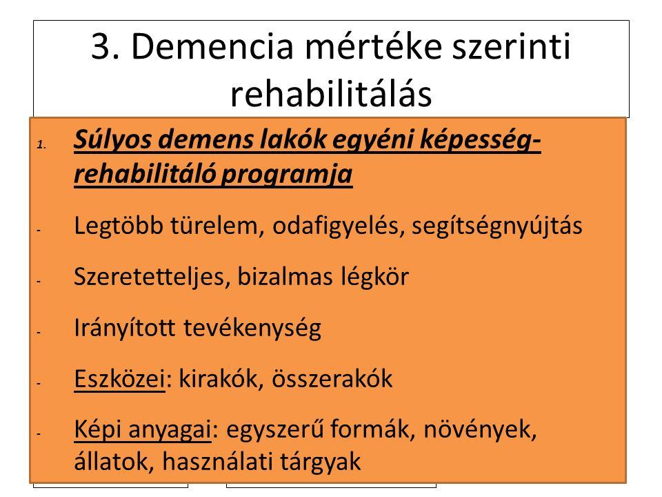 2011. 4. 4. 3. Demencia mértéke szerinti rehabilitálás 1.