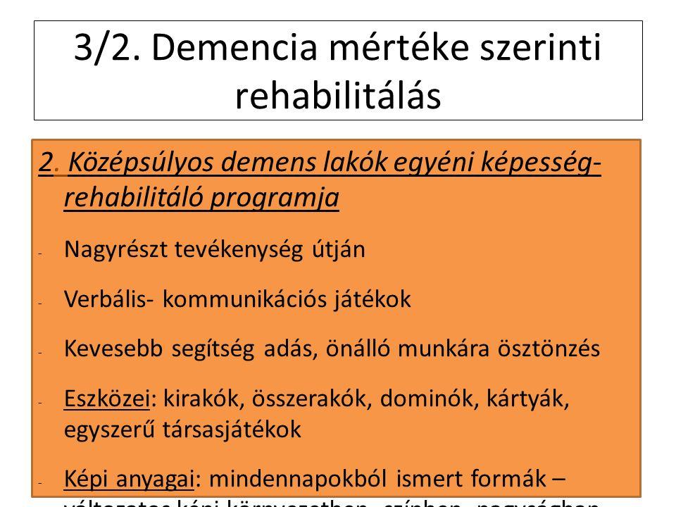 2011. 4. 4. 3/2. Demencia mértéke szerinti rehabilitálás 2.