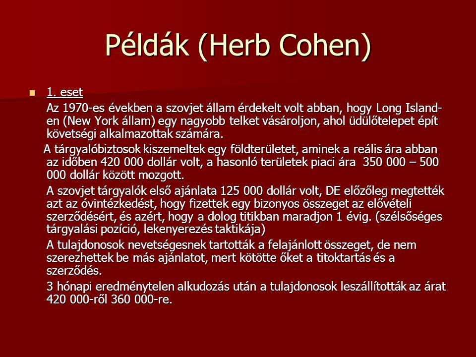 Példák (Herb Cohen) 1. eset 1.