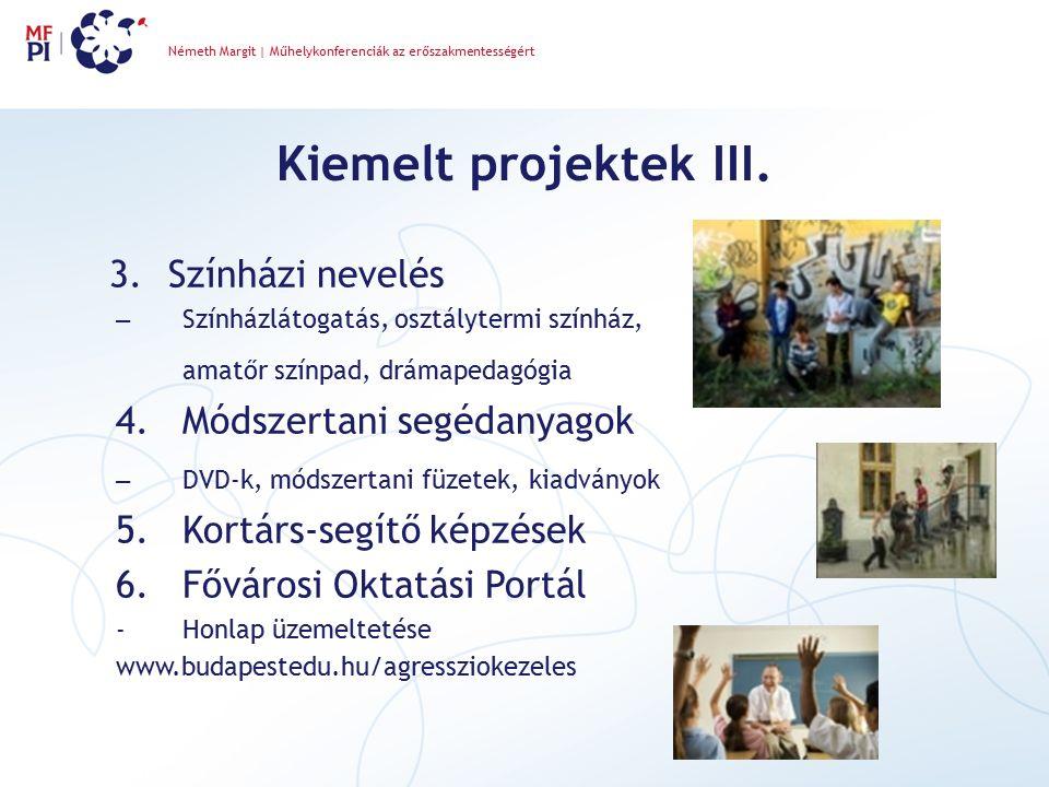 Kiemelt projektek III.