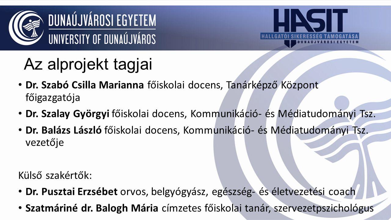Az alprojekt tagjai Dr. Szabó Csilla Marianna főiskolai docens, Tanárképző Központ főigazgatója Dr.