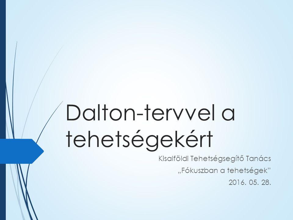 """Dalton-tervvel a tehetségekért Kisalföldi Tehetségsegítő Tanács """"Fókuszban a tehetségek 2016."""