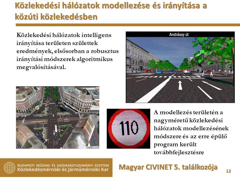 12 Közlekedési hálózatok modellezése és irányítása a közúti közlekedésben Közlekedési hálózatok intelligens irányítása területen születtek eredmények, elsősorban a robusztus irányítási módszerek algoritmikus megvalósításával.