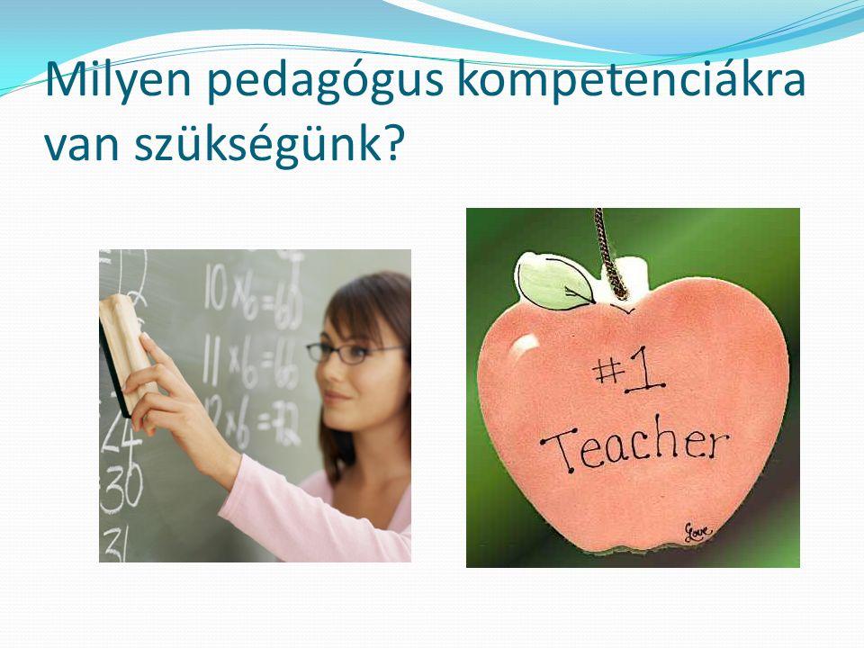 Milyen pedagógus kompetenciákra van szükségünk