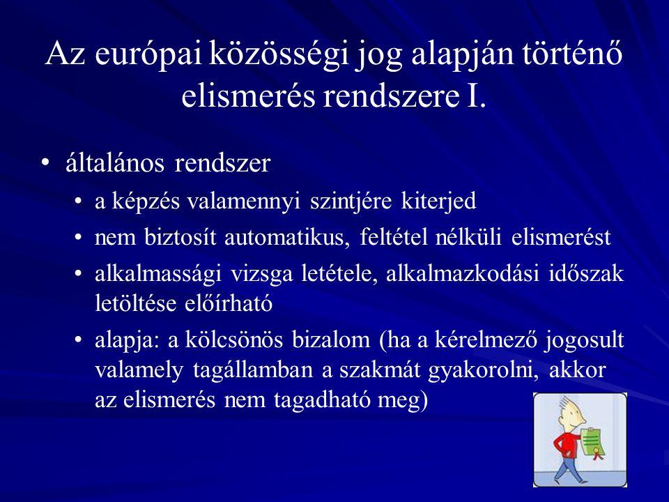 Az európai közösségi jog alapján történő elismerés rendszere I.