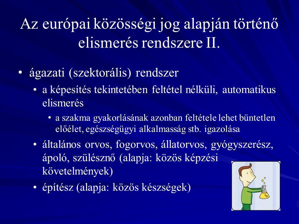 Az európai közösségi jog alapján történő elismerés rendszere II.