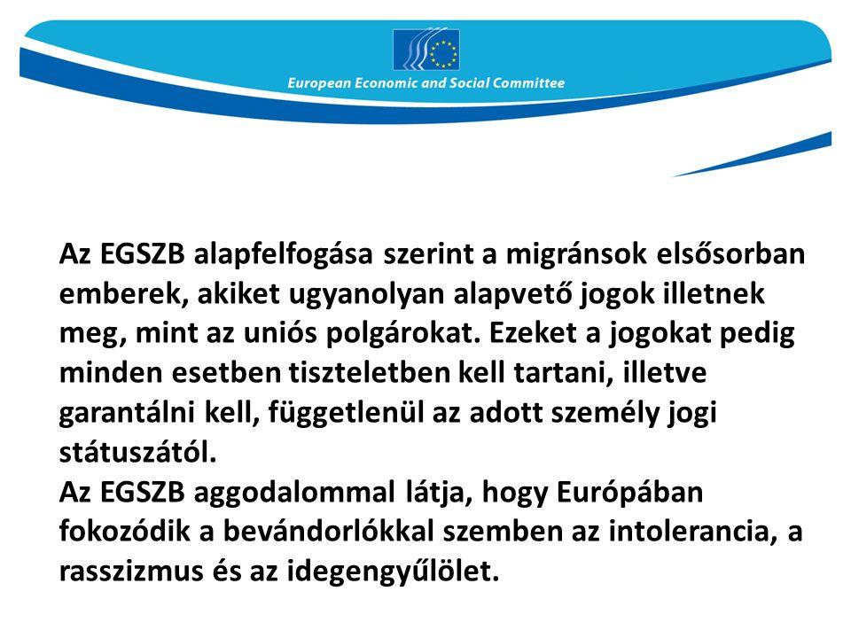 Az EGSZB alapfelfogása szerint a migránsok elsősorban emberek, akiket ugyanolyan alapvető jogok illetnek meg, mint az uniós polgárokat.