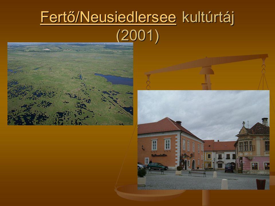 Fertő/NeusiedlerseeFertő/Neusiedlersee kultúrtáj (2001) Fertő/Neusiedlersee