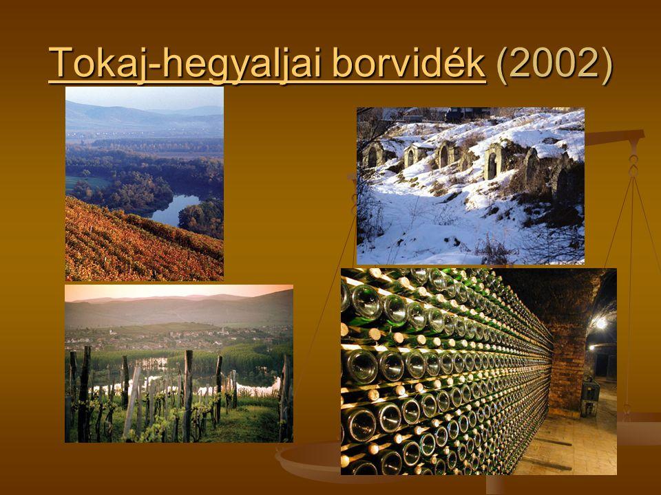 Tokaj-hegyaljai borvidékTokaj-hegyaljai borvidék (2002) Tokaj-hegyaljai borvidék