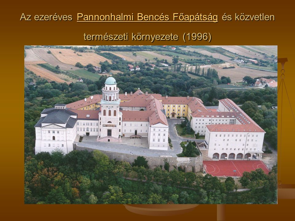 Az ezeréves Pannonhalmi Bencés Főapátság és közvetlen természeti környezete (1996) Pannonhalmi Bencés FőapátságPannonhalmi Bencés Főapátság