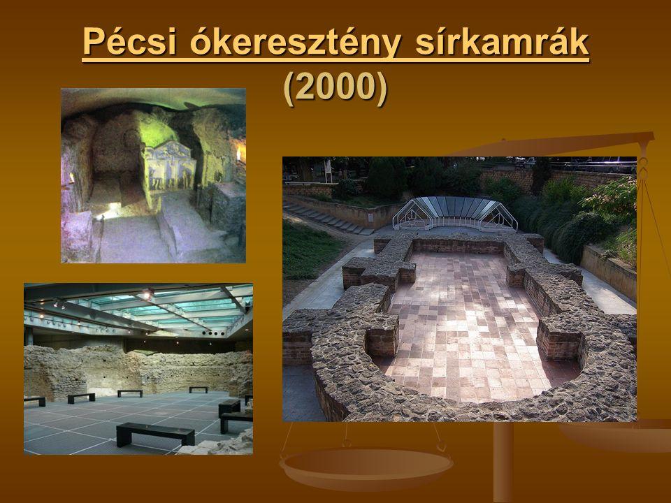 Pécsi ókeresztény sírkamrák Pécsi ókeresztény sírkamrák (2000) Pécsi ókeresztény sírkamrák