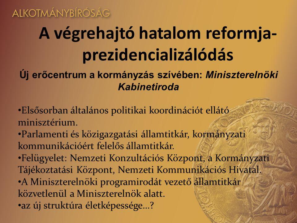 Új erőcentrum a kormányzás szívében: Miniszterelnöki Kabinetiroda Elsősorban általános politikai koordinációt ellátó minisztérium.