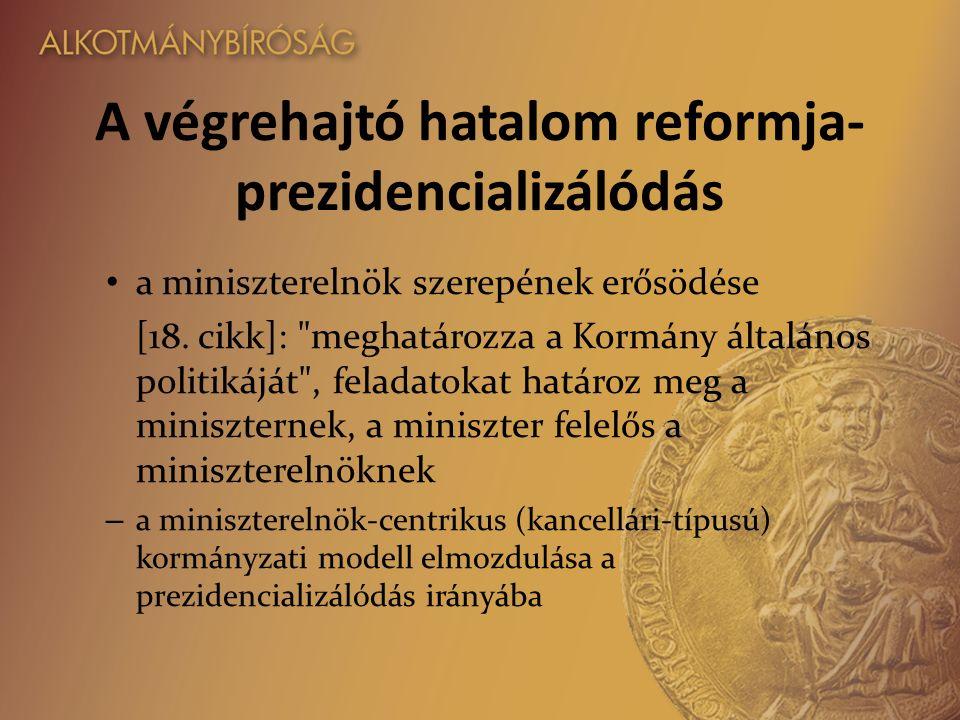 A végrehajtó hatalom reformja- prezidencializálódás a miniszterelnök szerepének erősödése [18.