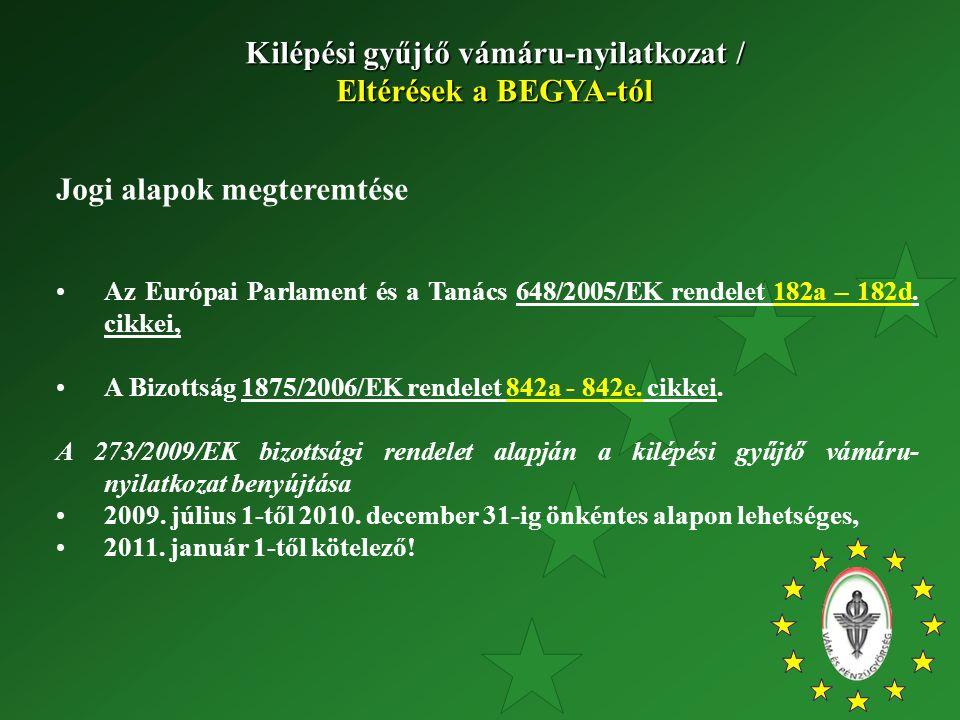 Jogi alapok megteremtése Az Európai Parlament és a Tanács 648/2005/EK rendelet 182a – 182d. cikkei, A Bizottság 1875/2006/EK rendelet 842a - 842e. cik