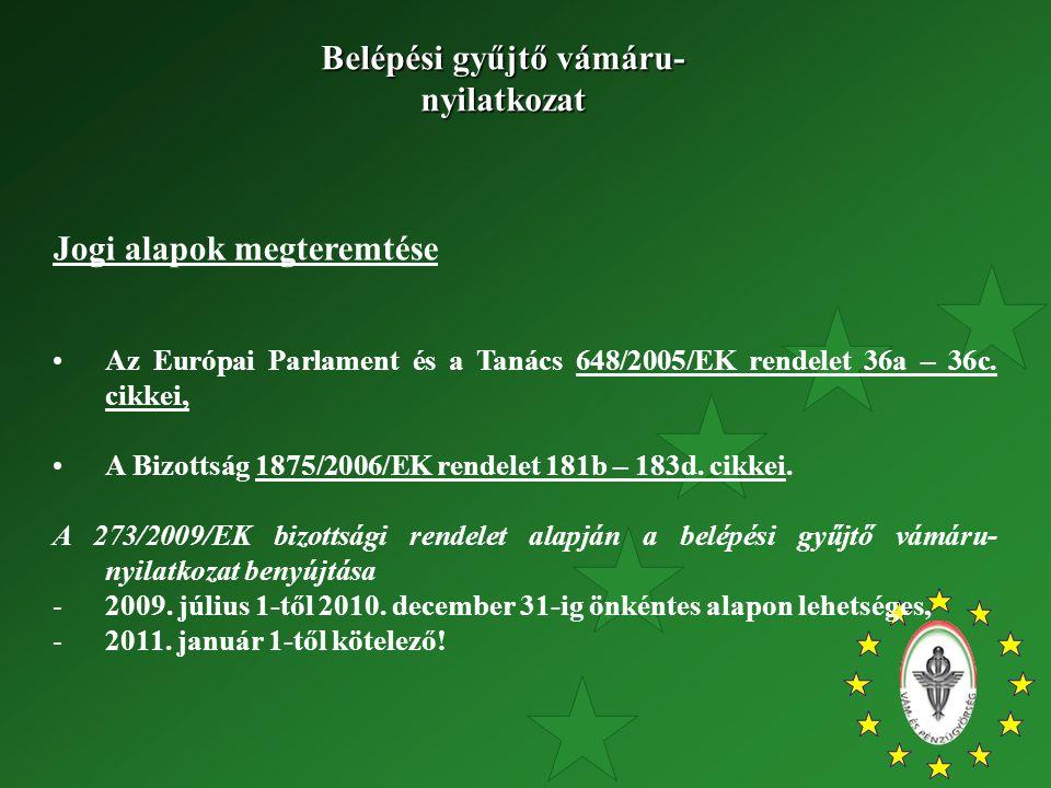 Jogi alapok megteremtése Az Európai Parlament és a Tanács 648/2005/EK rendelet 36a – 36c. cikkei, A Bizottság 1875/2006/EK rendelet 181b – 183d. cikke