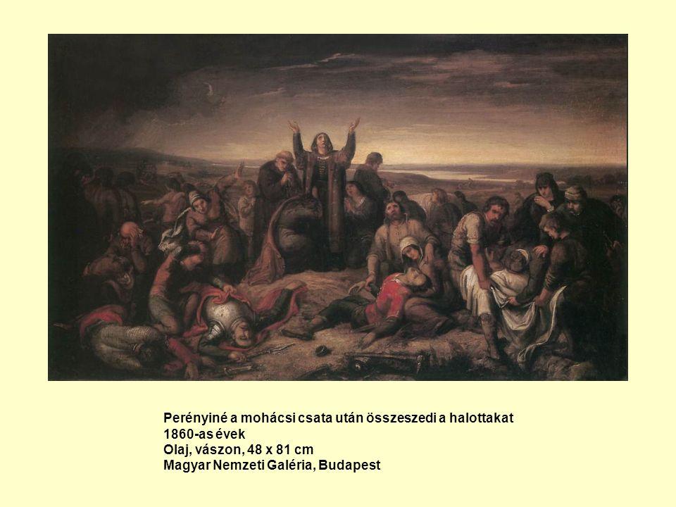 Perényiné a mohácsi csata után összeszedi a halottakat 1860-as évek Olaj, vászon, 48 x 81 cm Magyar Nemzeti Galéria, Budapest