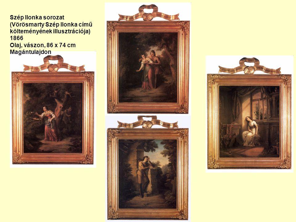 Szép Ilonka sorozat (Vörösmarty Szép Ilonka című költeményének illusztrációja) 1866 Olaj, vászon, 86 x 74 cm Magántulajdon