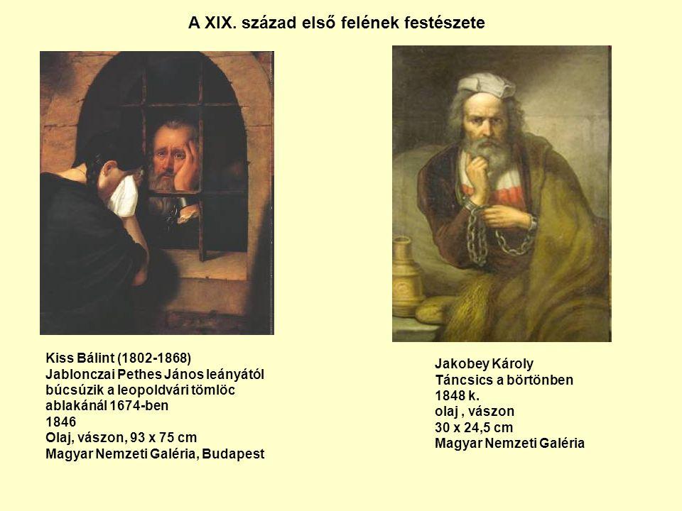 Kiss Bálint (1802-1868) Jablonczai Pethes János leányától búcsúzik a leopoldvári tömlöc ablakánál 1674-ben 1846 Olaj, vászon, 93 x 75 cm Magyar Nemzeti Galéria, Budapest A XIX.