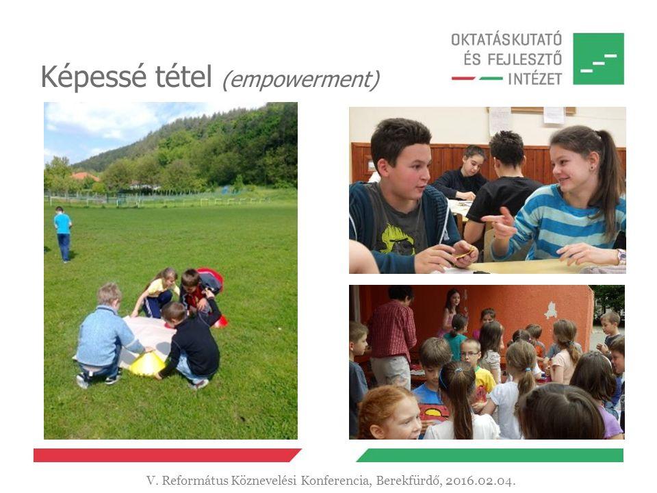 Képessé tétel (empowerment) V. Református Köznevelési Konferencia, Berekfürdő, 2016.02.04.