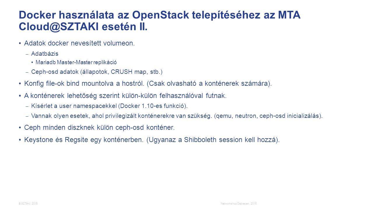 © SZTAKI 2015. Docker használata az OpenStack telepítéséhez az MTA Cloud@SZTAKI esetén II. Adatok docker nevesített volumeon. – Adatbázis Mariadb Mast