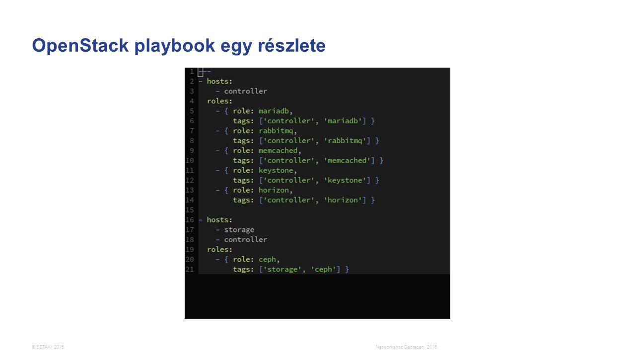 © SZTAKI 2015. OpenStack playbook egy részlete Networkshop Debrecen, 2016.