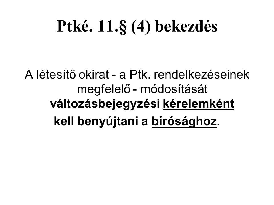 Ptké. 11.§ (4) bekezdés A létesítő okirat - a Ptk.