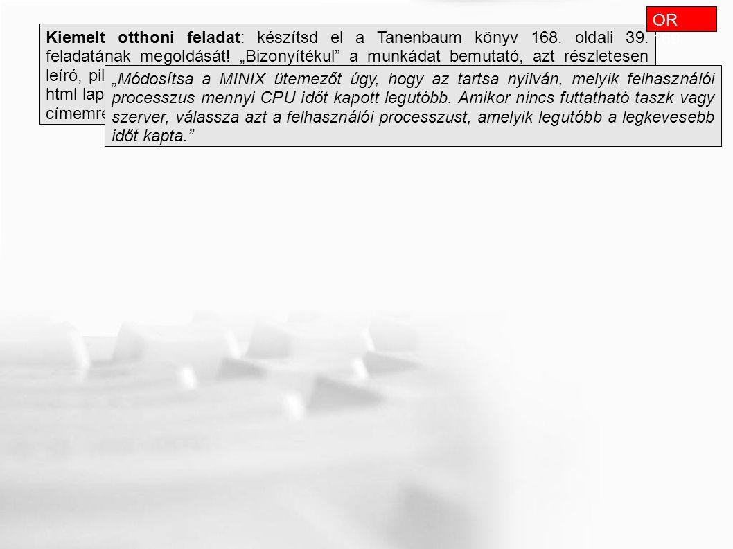 Önálló vizsgafeladat: Egészítsd ki (írj a MINIX kernelhez) a MINIX kernelt egy sorsjáték ütemezőt.