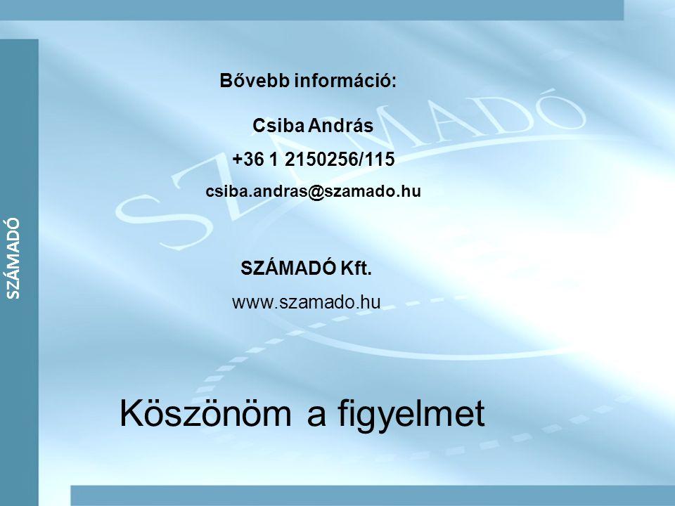 Csiba András +36 1 2150256/115 csiba.andras@szamado.hu SZÁMADÓ Kft. www.szamado.hu Bővebb információ: Köszönöm a figyelmet