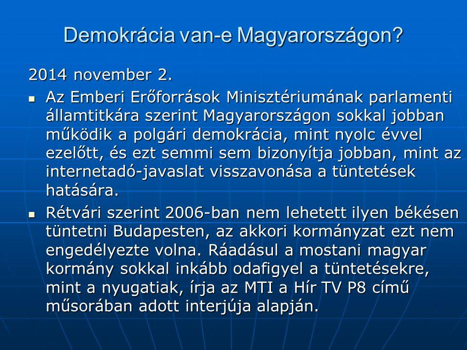 Demokrácia van-e Magyarországon. 2014 november 2.