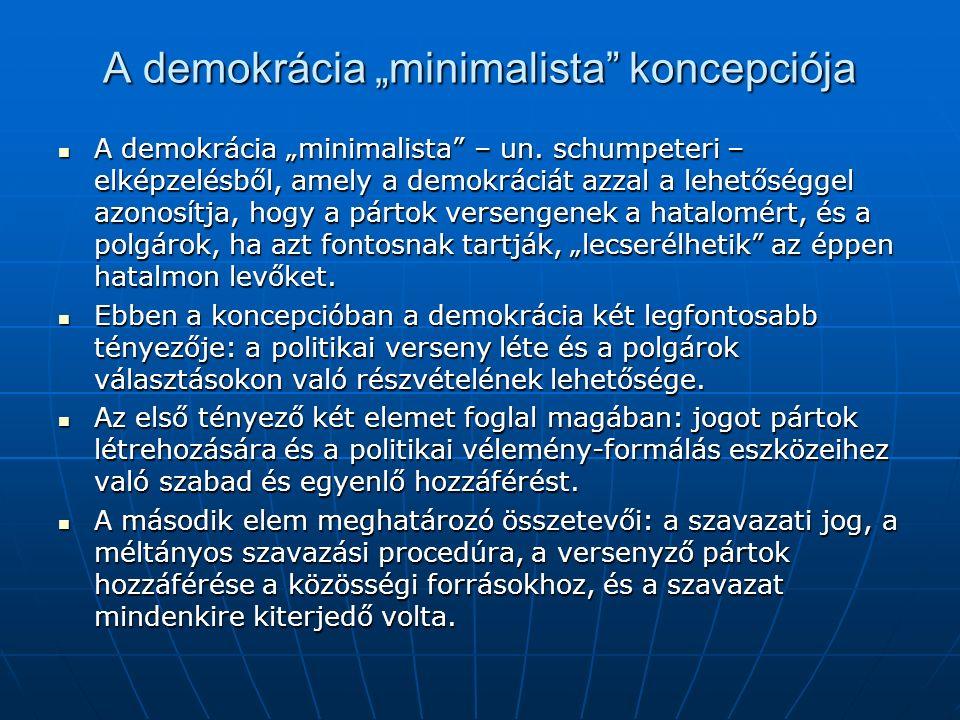 "A demokrácia ""minimalista koncepciója A demokrácia ""minimalista – un."