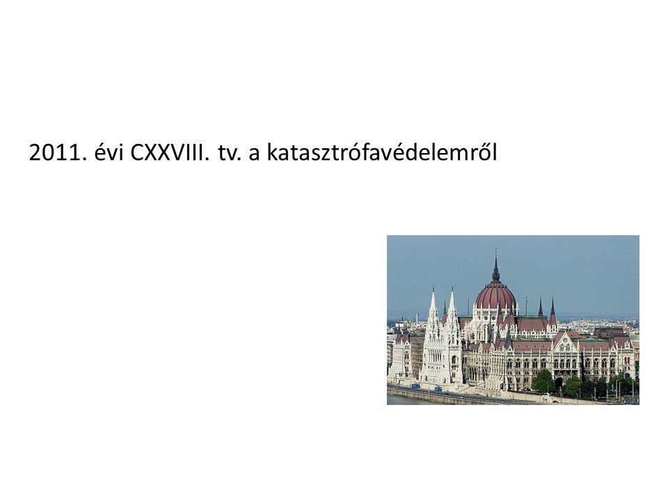 2011. évi CXXVIII. tv. a katasztrófavédelemről