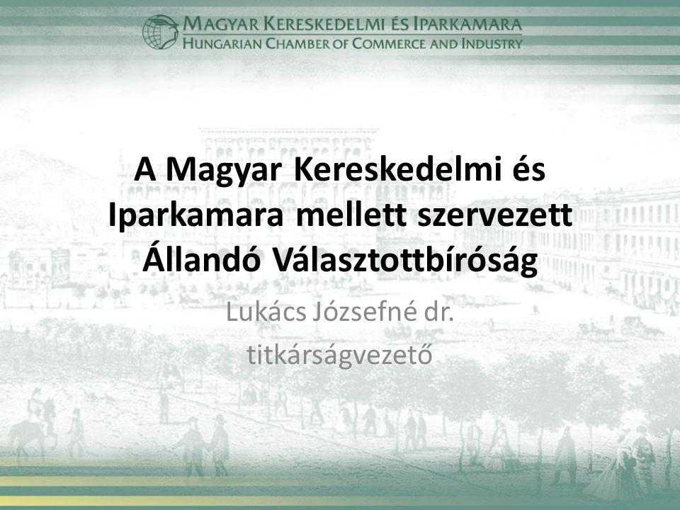 A Magyar Kereskedelmi és Iparkamara mellett szervezett Állandó Választottbíróság Lukács Józsefné dr.