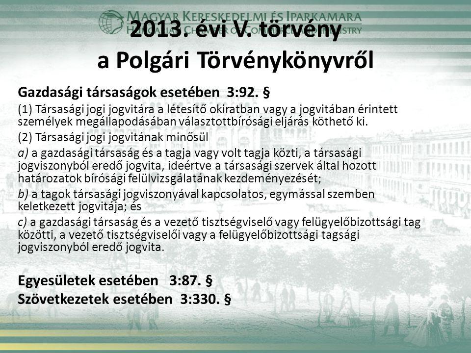 2013. évi V. törvény a Polgári Törvénykönyvről Gazdasági társaságok esetében 3:92.