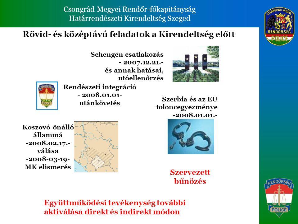 Csongrád Megyei Rendőr-főkapitányság Határrendészeti Kirendeltség Szeged Csongrád Megyei Rendőr-főkapitányság Határrendészeti Kirendeltség Szeged Rövi