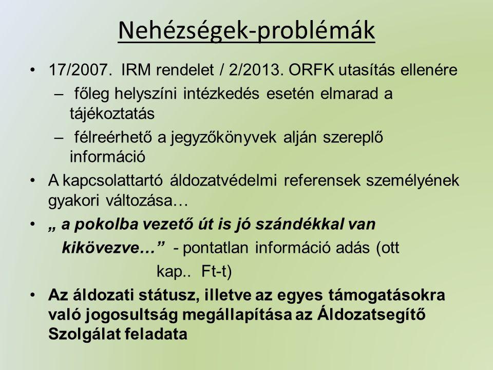 Nehézségek-problémák 17/2007. IRM rendelet / 2/2013.