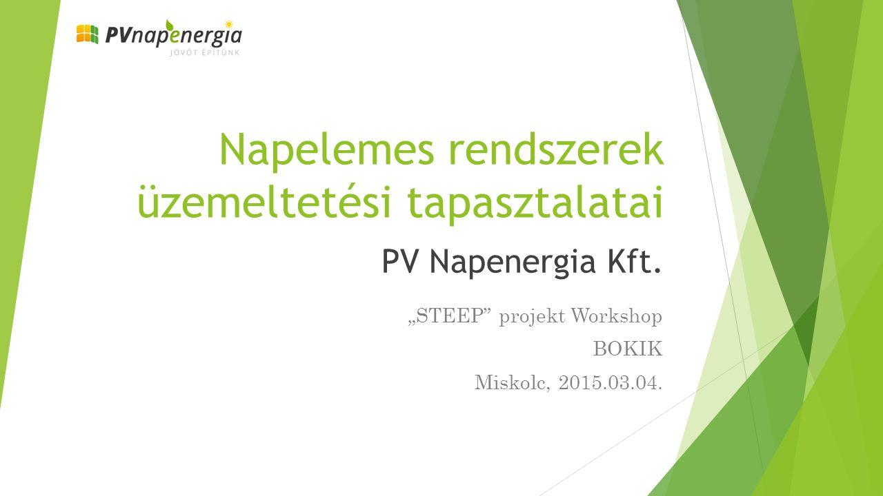 Napelemes rendszerek üzemeltetési tapasztalatai PV Napenergia Kft.