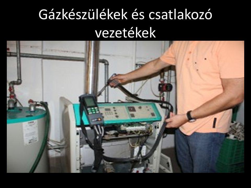 Gázkészülékek és csatlakozó vezetékek