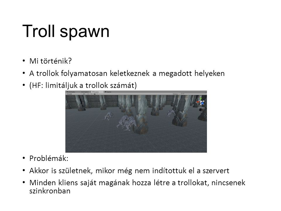 Troll spawn Mi történik.