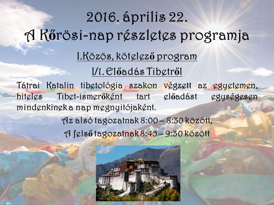 I.Közös, kötelez ő program I/1. El ő adás Tibetr ő l Tátrai Katalin tibetológia szakon végzett az egyetemen, hiteles Tibet-ismer ő ként tart el ő adás