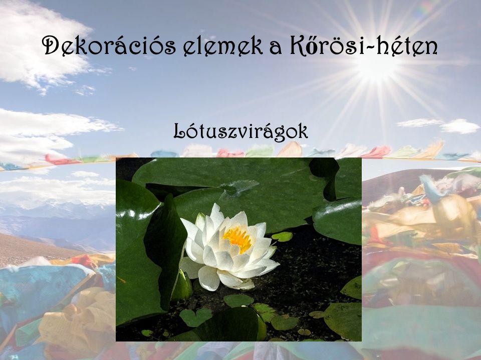 Dekorációs elemek a K ő rösi-héten Lótuszvirágok