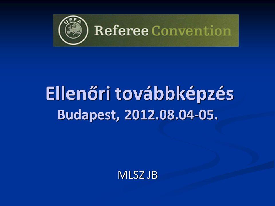 Ellenőri továbbképzés Budapest, 2012.08.04-05. Ellenőri továbbképzés Budapest, 2012.08.04-05.